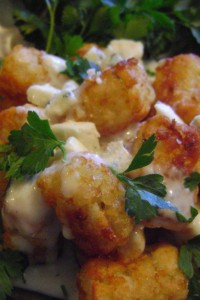 tater tots with Gorgonzola cheese